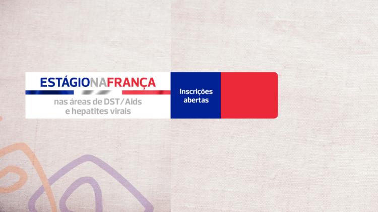 Inscrições abertas para seleção de bolsas para estágio na área de IST, HIV/Aids e Hepatites Virais