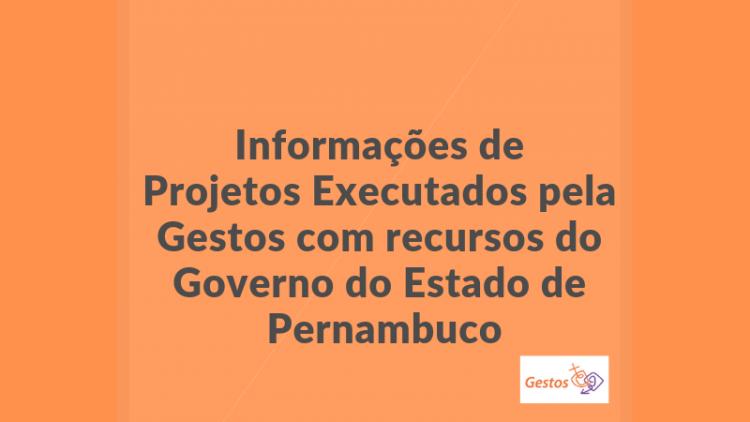 Informações de projetos executados com recursos do Governo do Estado de Pernambuco / Termos de fomento N° 003/2018 e N° 004/2018