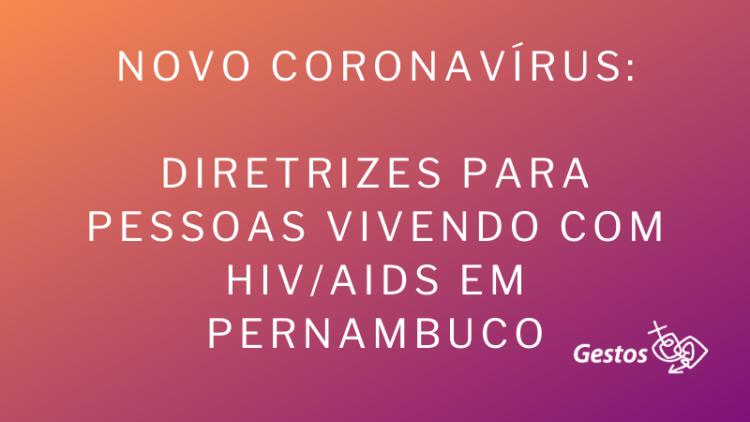 Novo coronavírus: PE segue diretrizes do Ministério da Saúde para pessoas vivendo com HIV/Aids