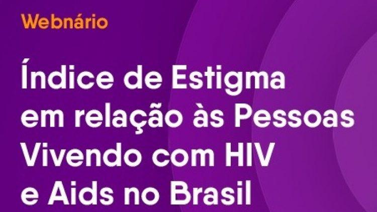 Seminários vão detalhar estigma em relação às pessoas vivendo com HIV e Aids